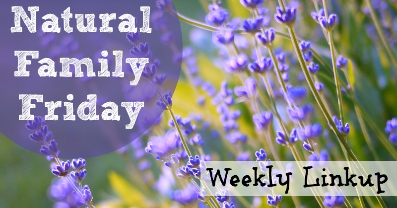 Natural Family Friday