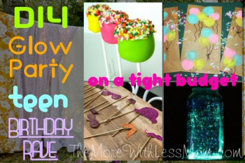 DIY Glow Party Teen Birthday (on a tight budget)