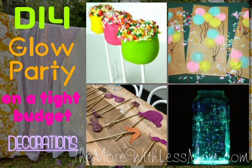 DIY Glow Party Teen Birthday on a tight budget Decorations