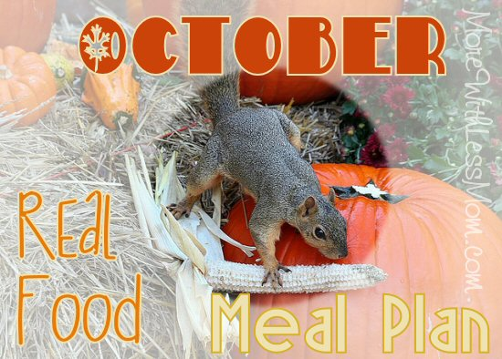 October Real Food Monthly Meal Plan from The More With Less Mom