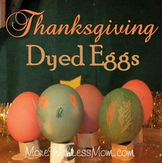 Thanksgiving Dyed Eggs - A Frugal Holiday Activity from The More With Less Mom
