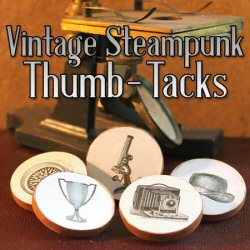 Father's Day DIY – Steampunk Thumb Tacks from The Graphics Fairy