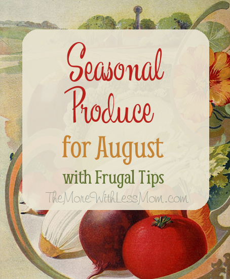 Seasonal Produce for August with Frugal Tips