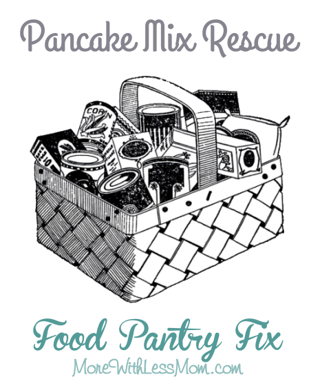 Pancake Mix Rescue: Food Pantry Fix from The More With Less Mom