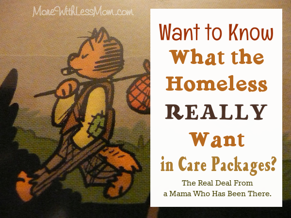 Want to know what the homeless really want in care packages? The real deal from a mama who has been there.