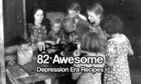 82 Awesome Depression Era Recipes from SHTF Preparedness