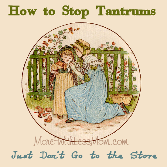 How to Stop Tantrums: Just Don't Go to The Store Anymore