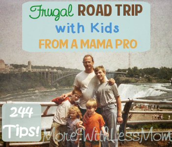 Frugal Road Trip with Kids  - Tips from a Mama Pro from The More With Less Mom