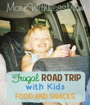 Frugal Road Trip with Kids – Real Food and Snacks from The More With Less Mom