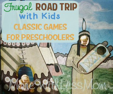 Frugal Road Trip with Kids – Classic Games for Preschoolers from The More With Less Mom