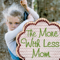 The More With Less Mom