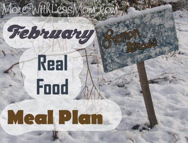 February Real Food Meal Plan from The More With Less Mom