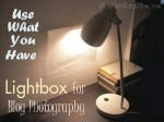 Use What You Have Lightbox for Blog Photography