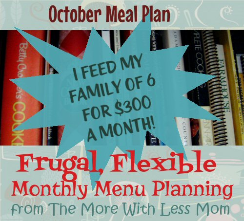 Frugal, Flexible Monthly Menu Planning from The More With Less Mom
