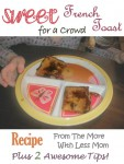Sweet French Toast for a Crowd Flexible Recipe, Plus Two Awesome Tips