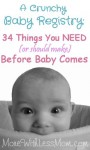 An Unconventional Baby Registry:  34 Things You NEED (or should make) Before Baby Comes from The More With Less Mom