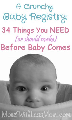 A Crunchy Baby Registry: 34 Things You NEED (or should make) Before Baby Comes