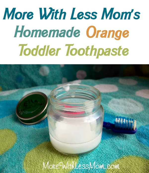More With Less Mom's DIY Natural Orange Homemade Toddler Toothpaste Recipe