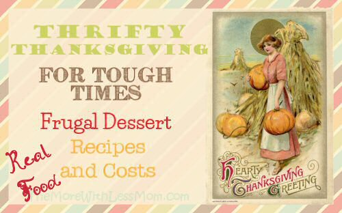 Thrifty Thanksgiving for Tough Times - Frugal (Real Food) Thanksgiving Dessert Recipes and Costs from The More With Less Mom