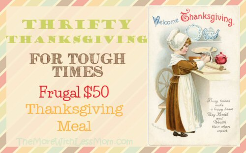 Thrifty Thanksgiving for Tough Times - Frugal $50 Thanksgiving Meal from The More With Less Mom