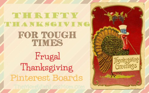 Thrifty Thanksgiving for Tough Times - Frugal Thanksgiving Pinterest Boards from The More With Less Mom